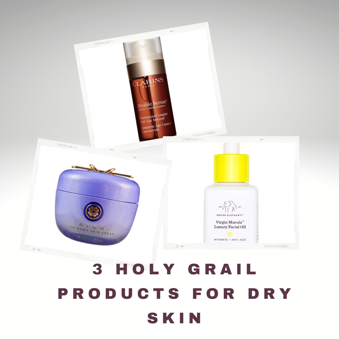3 Holy Grail Products for Dry Skin